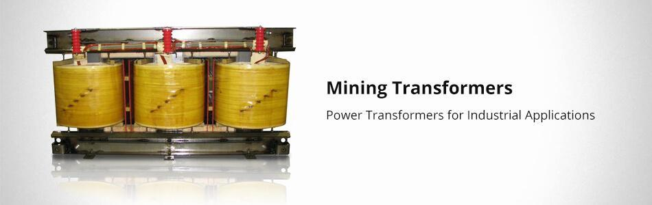 Specialized Power Transformers manufacturer for Mining Industry